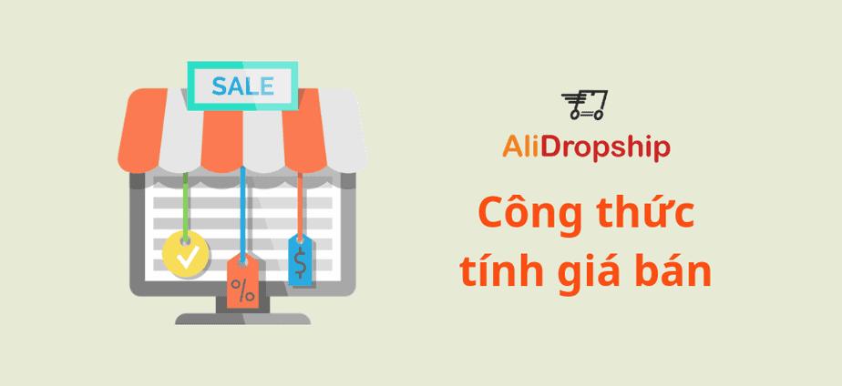 Hướng dẫn AliDropship - Công thức tính giá bán